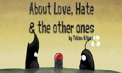 Screenshots of the About Love, Hate and the others ones for Android tablet, phone.