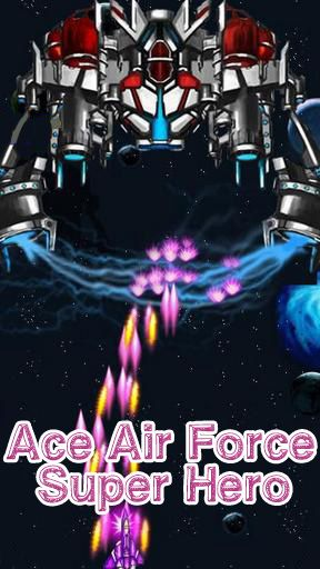 Download Ace air force: Super hero Android free game. Get full version of Android apk app Ace air force: Super hero for tablet and phone.