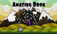 In addition to the game N.O.V.A. 2 - Near Orbit Vanguard Alliance for Android phones and tablets, you can also download Amazing Brok for free.