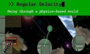In addition to the game Pivvot for Android phones and tablets, you can also download Angular Velocity for free.