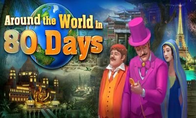 Screenshots of the Around the World 80 Days for Android tablet, phone.