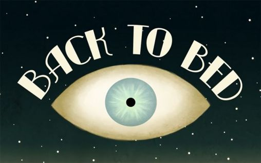 Download Back to bed Android free game. Get full version of Android apk app Back to bed for tablet and phone.