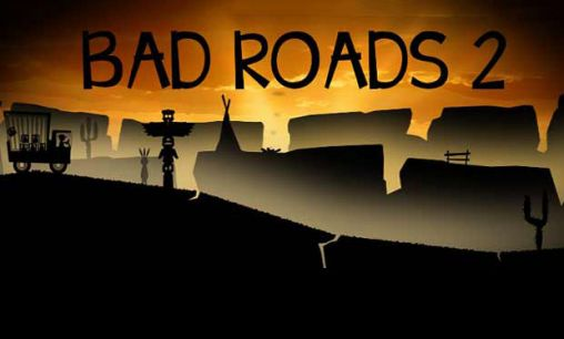 Download Bad roads 2 Android free game. Get full version of Android apk app Bad roads 2 for tablet and phone.