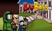In addition to the game Fruit Ninja Puss in Boots for Android phones and tablets, you can also download BadBoys for free.