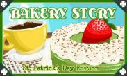 In addition to the game  for Android phones and tablets, you can also download Bakery story: St. Patrick's Day edition for free.