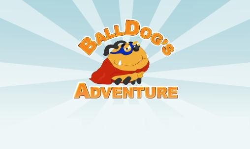 Download Balldog's adventure Android free game. Get full version of Android apk app Balldog's adventure for tablet and phone.