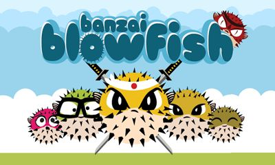 Download Banzai Blowfish Android free game. Get full version of Android apk app Banzai Blowfish for tablet and phone.