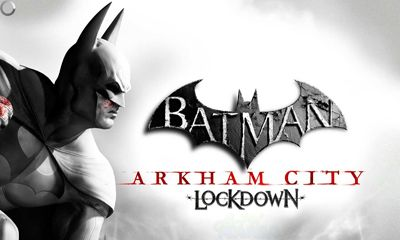 Screenshots of the Batman Arkham City Lockdown for Android tablet, phone.