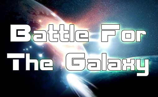 Download Battle for the galaxy Android free game. Get full version of Android apk app Battle for the galaxy for tablet and phone.