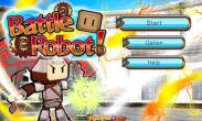 In addition to the game X-Runner for Android phones and tablets, you can also download Battle Robots! for free.