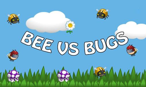 Download Bee vs bugs: Funny adventure Android free game. Get full version of Android apk app Bee vs bugs: Funny adventure for tablet and phone.