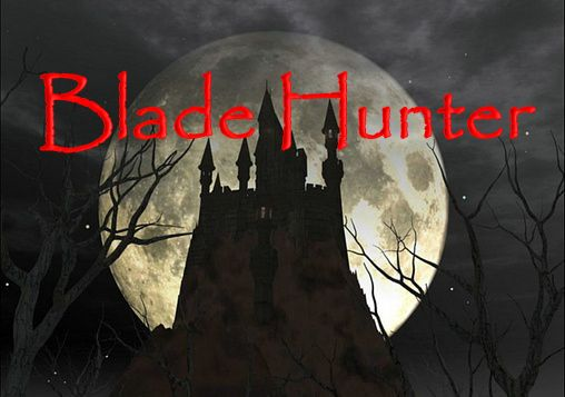 Download Blade hunter Android free game. Get full version of Android apk app Blade hunter for tablet and phone.