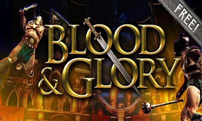 Screenshots of the BLOOD & GLORY for Android tablet, phone.