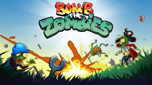 Download Bomb the zombies Android free game. Get full version of Android apk app Bomb the zombies for tablet and phone.