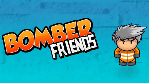 Download Bomber friends Android free game. Get full version of Android apk app Bomber friends for tablet and phone.