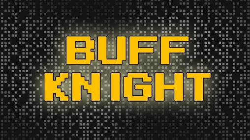 Download Buff knight: RPG runner Android free game. Get full version of Android apk app Buff knight: RPG runner for tablet and phone.