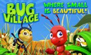 In addition to the game Card wars: Adventure time for Android phones and tablets, you can also download Bug Village for free.