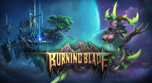 Download Burning blade Android free game. Get full version of Android apk app Burning blade for tablet and phone.