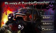 In addition to the game Riptide GP for Android phones and tablets, you can also download Burnout Zombie Smasher for free.