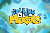 Download Calling all mixels Android free game. Get full version of Android apk app Calling all mixels for tablet and phone.