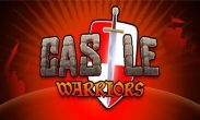 In addition to the game  for Android phones and tablets, you can also download Castle Warriors for free.