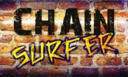In addition to the game  for Android phones and tablets, you can also download Chain Surfer for free.