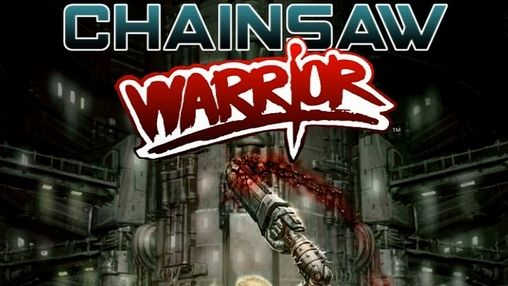 Download Chainsaw warrior Android free game. Get full version of Android apk app Chainsaw warrior for tablet and phone.