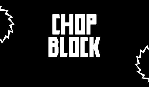 Download Chop block Android free game. Get full version of Android apk app Chop block for tablet and phone.