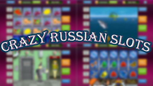 Download Crazy russian slots Android free game. Get full version of Android apk app Crazy russian slots for tablet and phone.