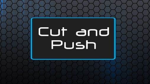 Download Cut and push full Android free game. Get full version of Android apk app Cut and push full for tablet and phone.