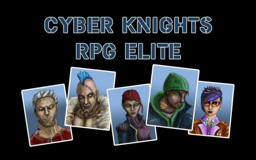 Download Cyber knights RPG elite Android free game. Get full version of Android apk app Cyber knights RPG elite for tablet and phone.