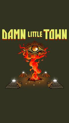 Download Damn little town Android free game. Get full version of Android apk app Damn little town for tablet and phone.