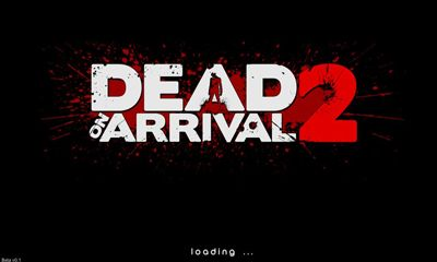 Download Dead on Arrival 2 Android free game. Get full version of Android apk app Dead on Arrival 2 for tablet and phone.