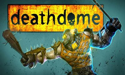 Screenshots of the Death Dome for Android tablet, phone.
