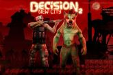 In addition to the game Kill Zombies for Android phones and tablets, you can also download Decision 2: New city for free.
