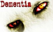 In addition to the game Death Track for Android phones and tablets, you can also download Dementia for free.