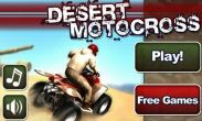 In addition to the game  for Android phones and tablets, you can also download Desert Motocross for free.