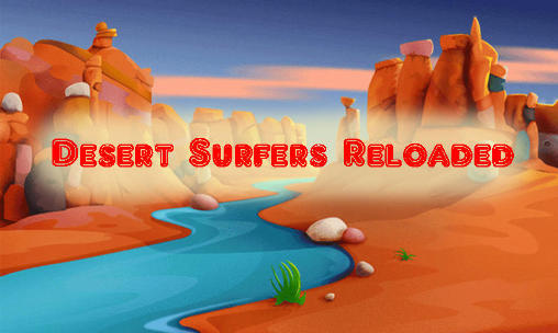 Download Desert surfers: Reloaded Android free game. Get full version of Android apk app Desert surfers: Reloaded for tablet and phone.