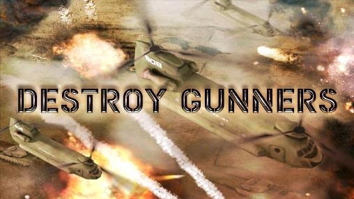 Download Destroy gunners Android free game. Get full version of Android apk app Destroy gunners for tablet and phone.