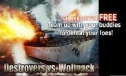 In addition to the game Big Sport Fishing 3D for Android phones and tablets, you can also download Destroyers vs. Wolfpack for free.