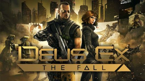 Deus Ex The Fall Android Apk Game Deus Ex The Fall Free