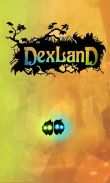 In addition to the game Blastron for Android phones and tablets, you can also download Dexland for free.