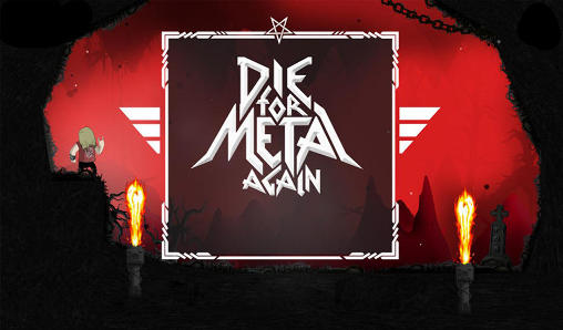 Download Die for metal again Android free game. Get full version of Android apk app Die for metal again for tablet and phone.