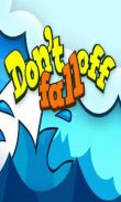 In addition to the game Real Football 2013 for Android phones and tablets, you can also download Don't Fall Off for free.