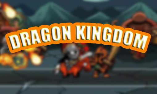 Download Dragon kingdom Android free game. Get full version of Android apk app Dragon kingdom for tablet and phone.