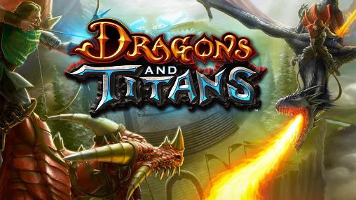 Download Dragons and titans Android free game. Get full version of Android apk app Dragons and titans for tablet and phone.