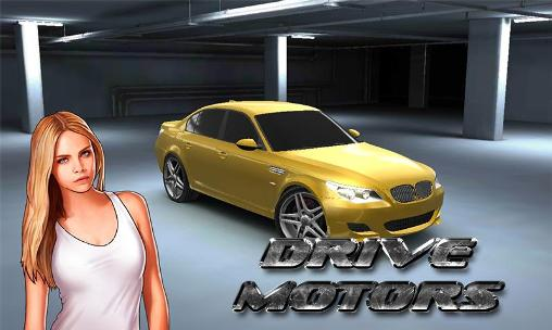 Download Drive motors Android free game. Get full version of Android apk app Drive motors for tablet and phone.