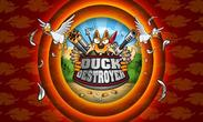 In addition to the game C.H.A.O.S Tournament HD for Android phones and tablets, you can also download Duck destroyer for free.