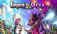In addition to the game  for Android phones and tablets, you can also download Empire VS Orcs for free.