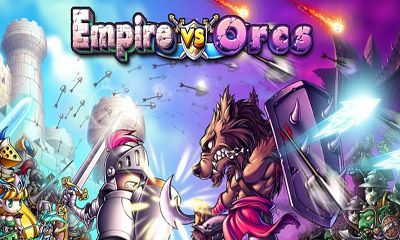 Download Empire VS Orcs Android free game. Get full version of Android apk app Empire VS Orcs for tablet and phone.